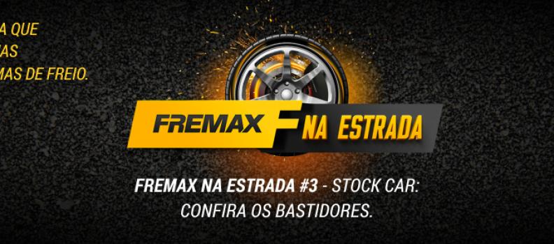 FREMAX NA ESTRADA #3 – Stock Car: Confira os Bastidores.