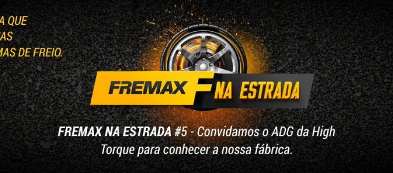 FREMAX NA ESTRADA #5: Convidamos o ADG da High Torque para conhecer a nossa fábrica