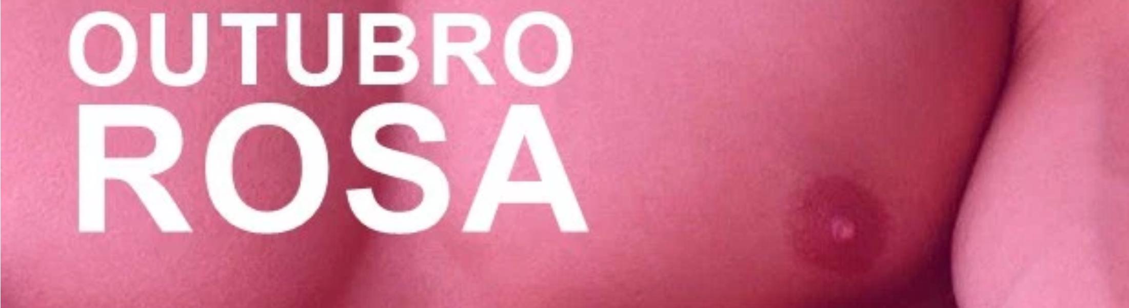 OUTUBRO ROSA – HOMEM TAMBÉM PODE TER CANCÊR DE MAMA